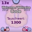 13 X Abo Welcome 2012 Smileycode ODER Weltreise Code 2015